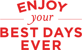 enjoy your best days ever